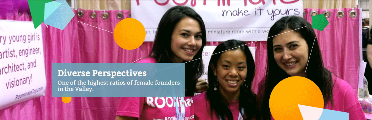 Diverse perspectives: One of the highest ratios of female founders in the Valley.