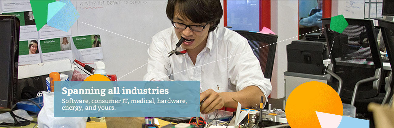 Spanning all industries: Software, consumer IT, medical, hardware, energy, and yours.